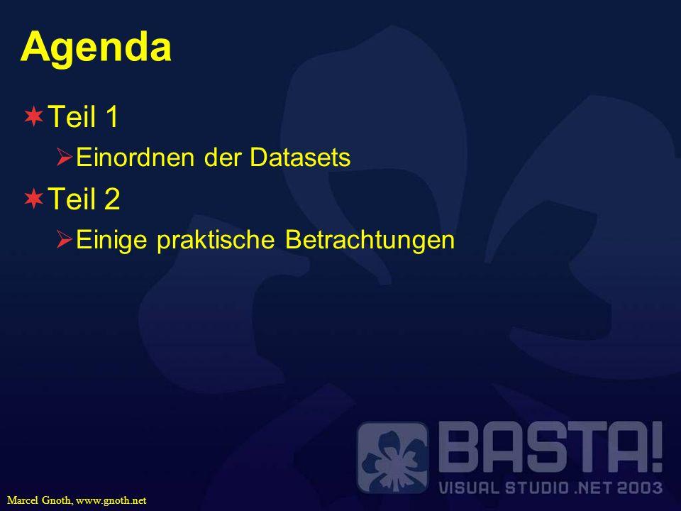Marcel Gnoth, www.gnoth.net Agenda Teil 1 Einordnen der Datasets Teil 2 Einige praktische Betrachtungen