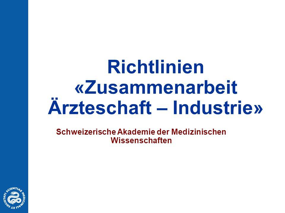 Richtlinien «Zusammenarbeit Ärzteschaft – Industrie» Schweizerische Akademie der Medizinischen Wissenschaften