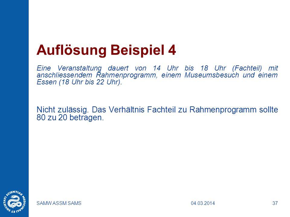 04.03.2014SAMW ASSM SAMS37 Auflösung Beispiel 4 Eine Veranstaltung dauert von 14 Uhr bis 18 Uhr (Fachteil) mit anschliessendem Rahmenprogramm, einem M
