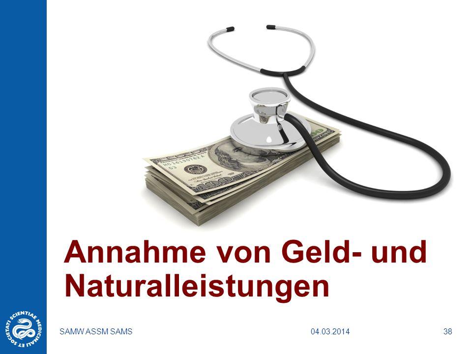 04.03.2014SAMW ASSM SAMS38 Annahme von Geld- und Naturalleistungen