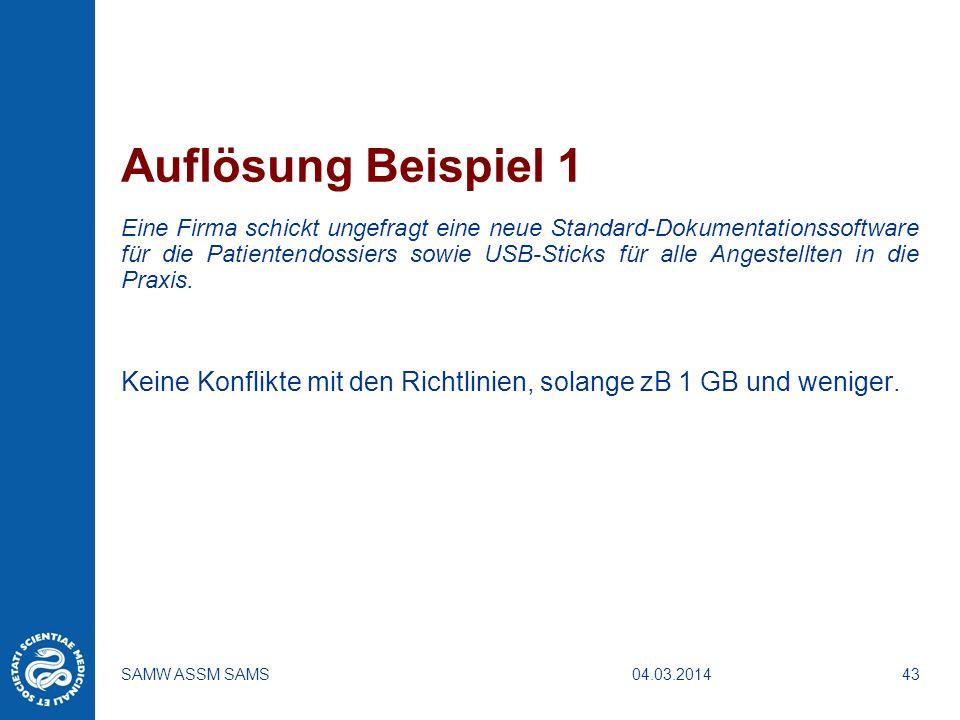 04.03.2014SAMW ASSM SAMS43 Auflösung Beispiel 1 Eine Firma schickt ungefragt eine neue Standard-Dokumentationssoftware für die Patientendossiers sowie