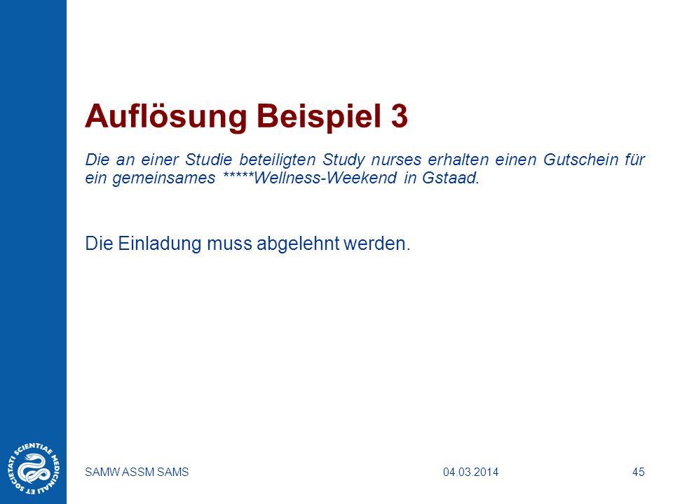 04.03.2014SAMW ASSM SAMS45 Auflösung Beispiel 3 Die an einer Studie beteiligten Study nurses erhalten einen Gutschein für ein gemeinsames *****Wellnes