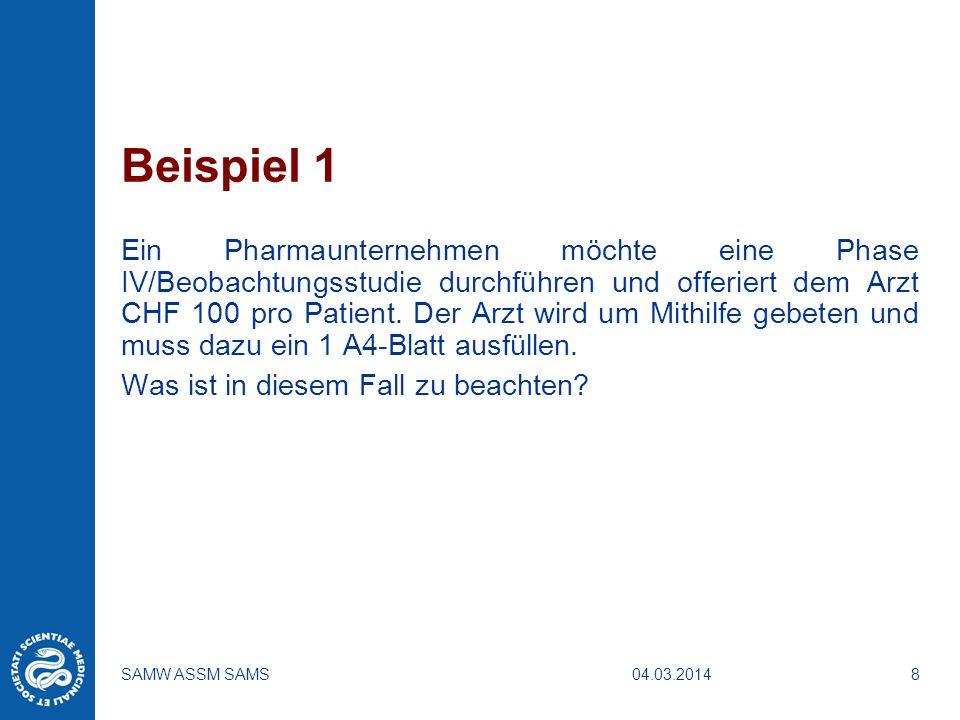 04.03.2014SAMW ASSM SAMS19 Beispiel 2 Eine Pharmafirma finanziert eine Veranstaltung.