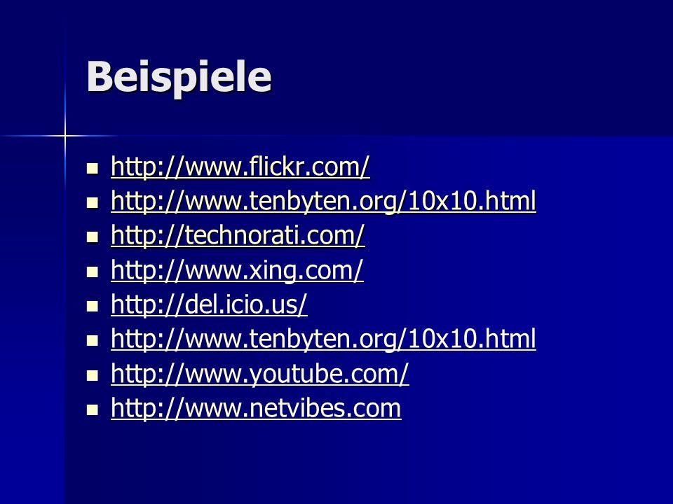 Beispiele http://www.flickr.com/ http://www.flickr.com/ http://www.flickr.com/ http://www.tenbyten.org/10x10.html http://www.tenbyten.org/10x10.html h
