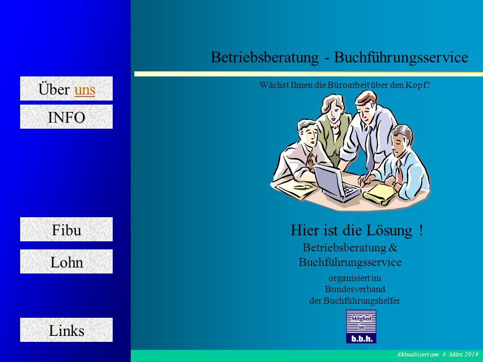 Über uns Fibu Lohn Links INFO Betriebsberatung - Buchführungsservice Betriebsberatung - Buchführungsservice Stefan Grimm Stefan Grimm