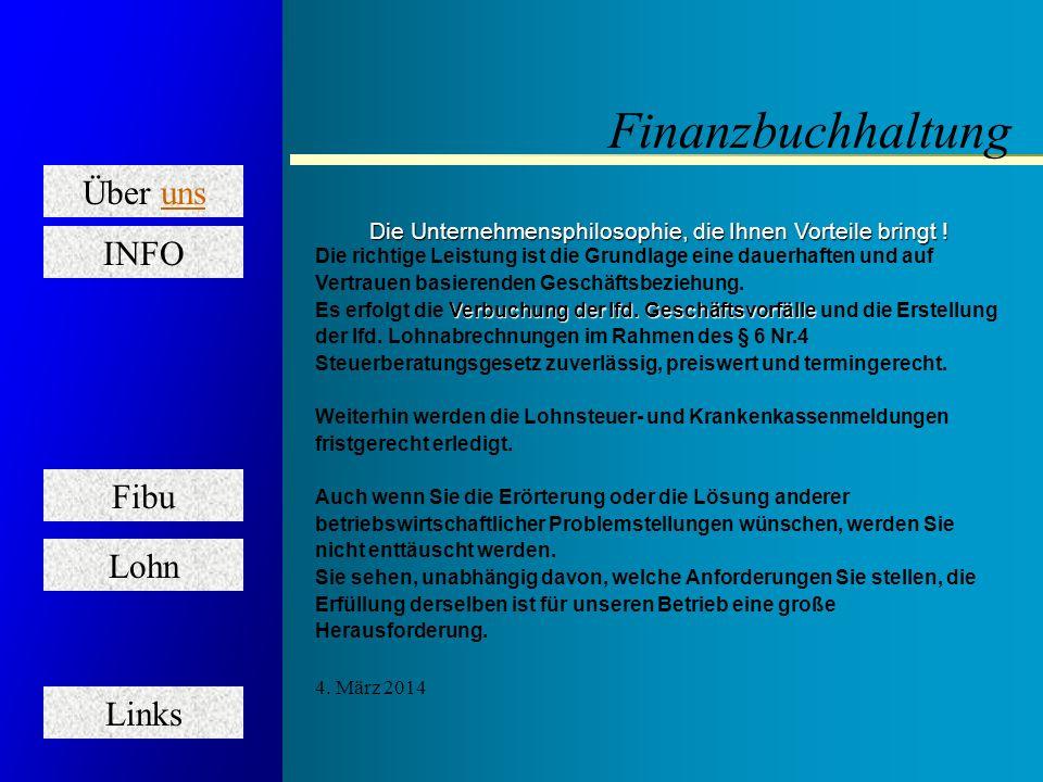 Über uns Fibu Lohn Links INFO Welche Dienstleistungen werden konkret geboten ! Sortieren und Ordnen Ihrer Unterlagen Kontieren der Belege Buchen laufe
