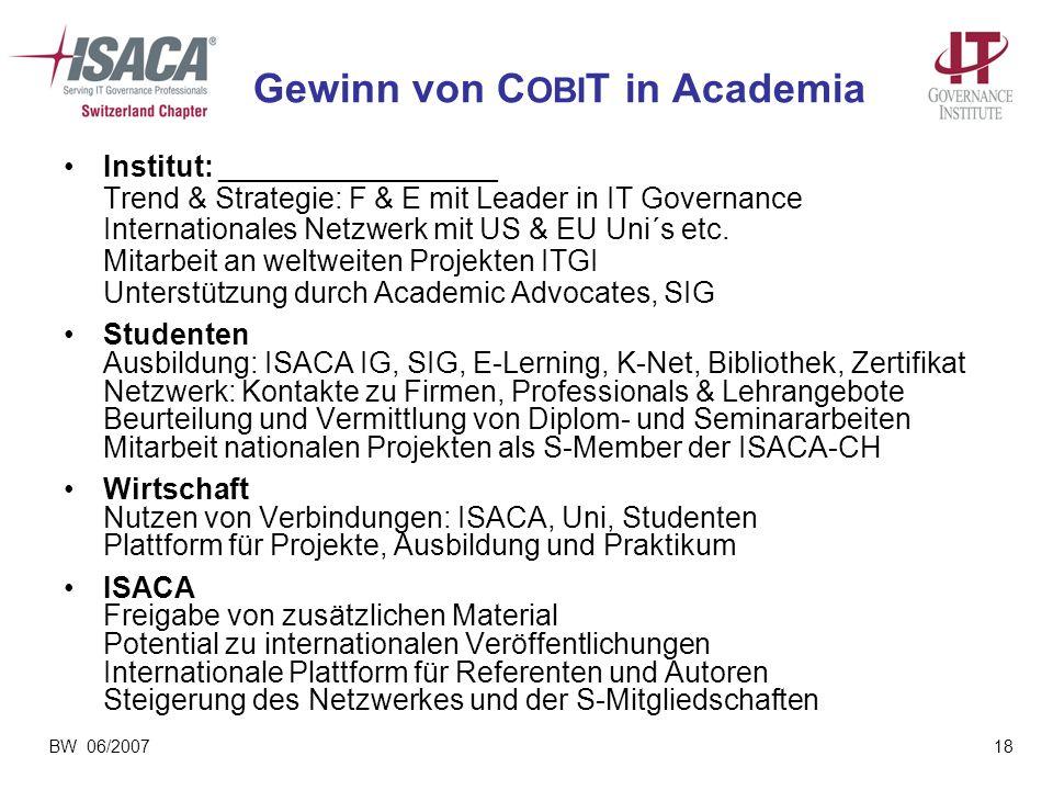 BW 06/200718 Gewinn von C OBI T in Academia Institut: _________________ Trend & Strategie: F & E mit Leader in IT Governance Internationales Netzwerk