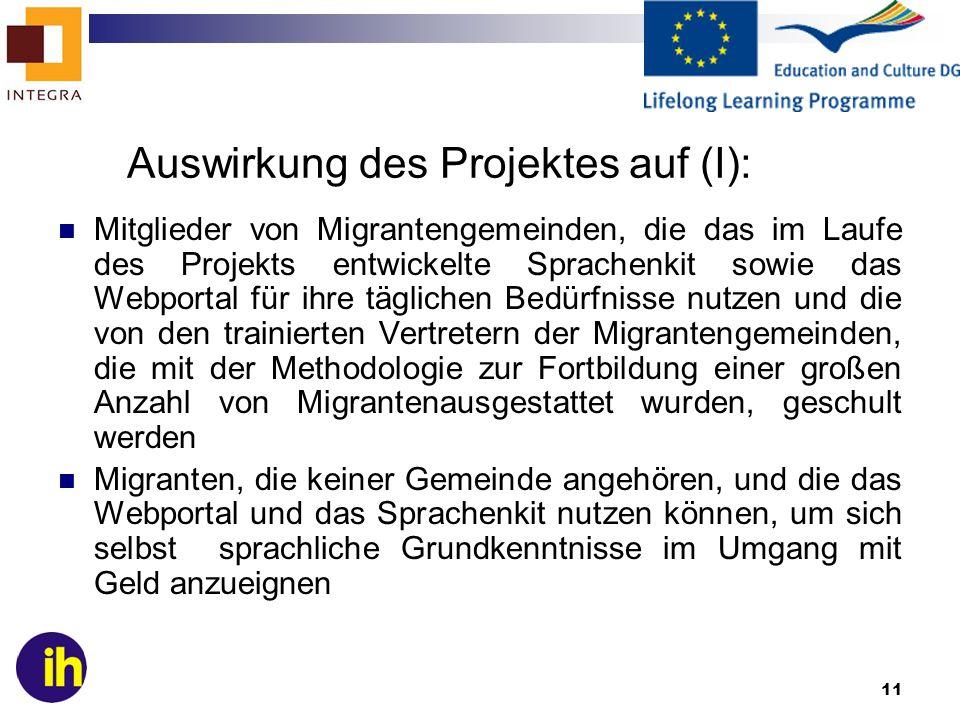 11 Auswirkung des Projektes auf (I): Mitglieder von Migrantengemeinden, die das im Laufe des Projekts entwickelte Sprachenkit sowie das Webportal für