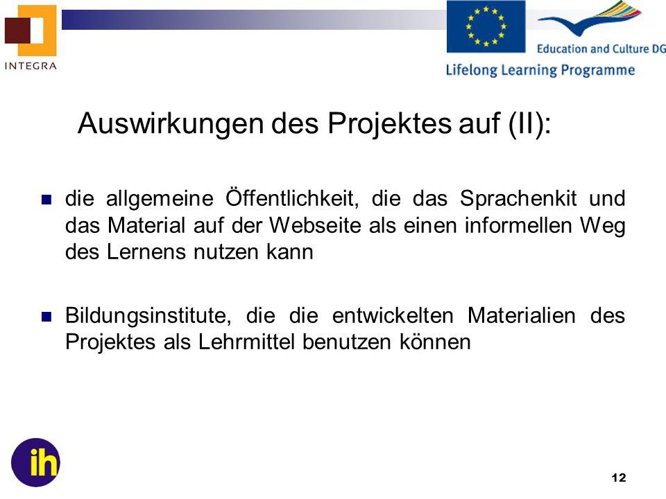 12 Auswirkungen des Projektes auf (II): die allgemeine Öffentlichkeit, die das Sprachenkit und das Material auf der Webseite als einen informellen Weg