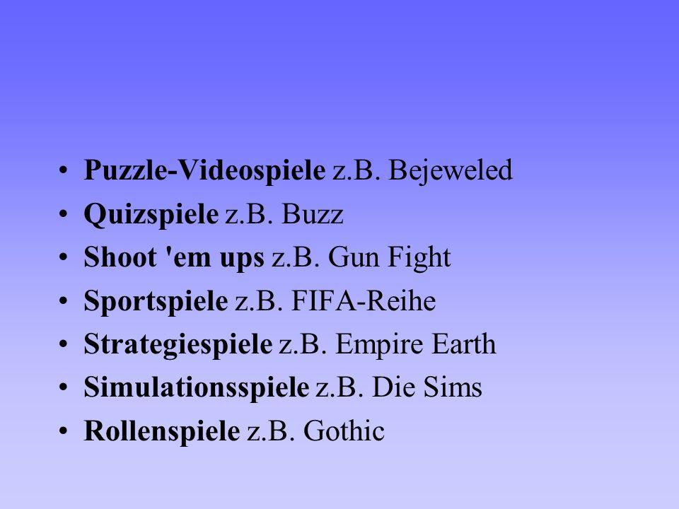 Puzzle-Videospiele z.B. Bejeweled Quizspiele z.B. Buzz Shoot 'em ups z.B. Gun Fight Sportspiele z.B. FIFA-Reihe Strategiespiele z.B. Empire Earth Simu