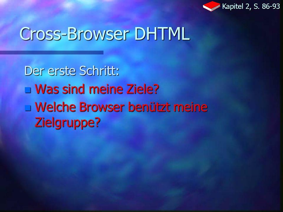 Cross-Browser DHTML Der erste Schritt: n Was sind meine Ziele.