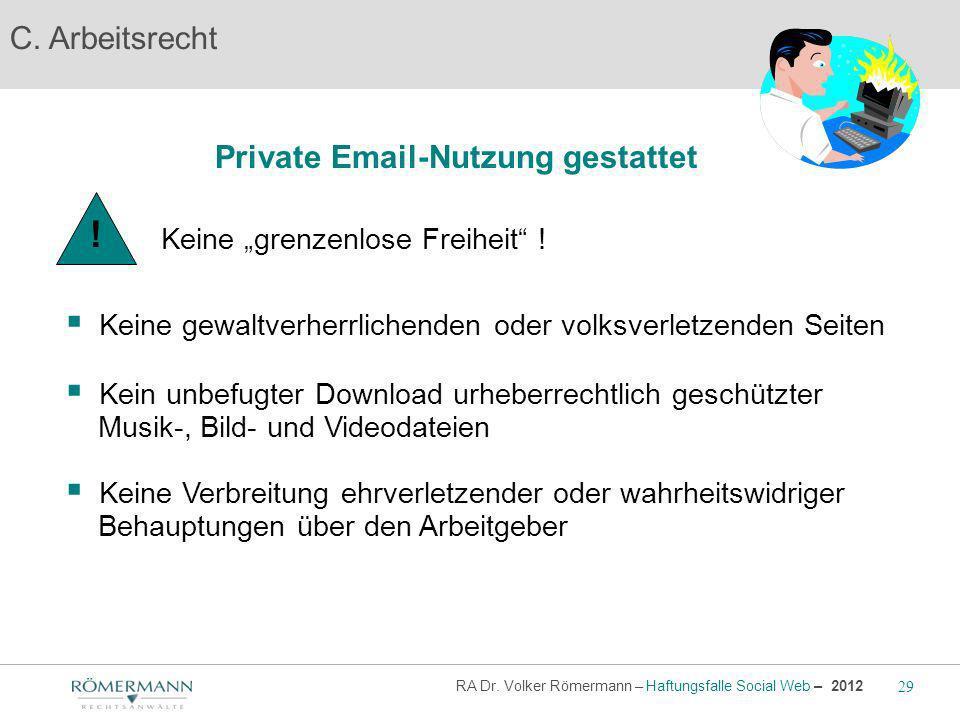 C. Arbeitsrecht Private Email-Nutzung gestattet Keine gewaltverherrlichenden oder volksverletzenden Seiten Kein unbefugter Download urheberrechtlich g