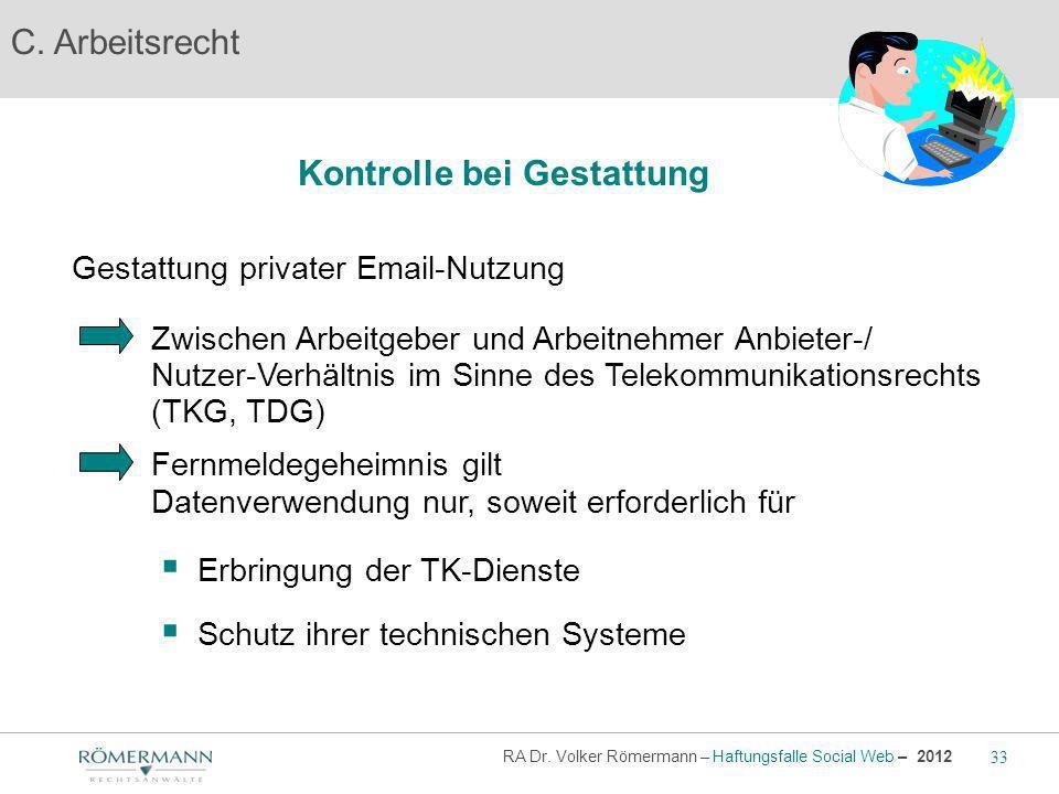 C. Arbeitsrecht Kontrolle bei Gestattung Gestattung privater Email-Nutzung Erbringung der TK-Dienste Zwischen Arbeitgeber und Arbeitnehmer Anbieter-/