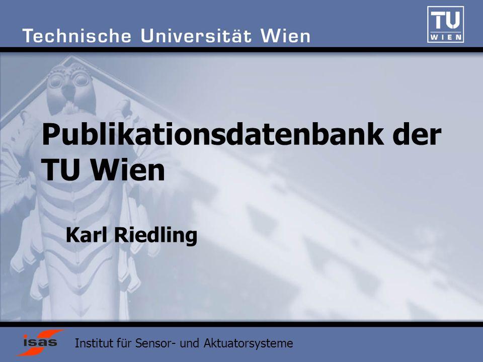 Institut für Sensor- und Aktuatorsysteme Publikationsdatenbank der TU Wien Karl Riedling