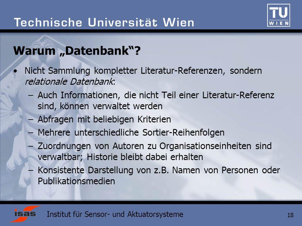 Institut für Sensor- und Aktuatorsysteme 18 Warum Datenbank.