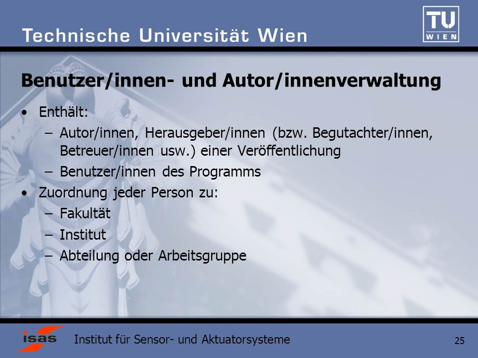 Institut für Sensor- und Aktuatorsysteme 25 Enthält: –Autor/innen, Herausgeber/innen (bzw.