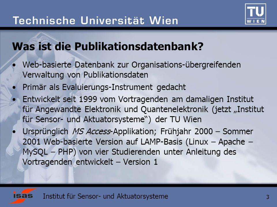 Institut für Sensor- und Aktuatorsysteme 3 Was ist die Publikationsdatenbank.