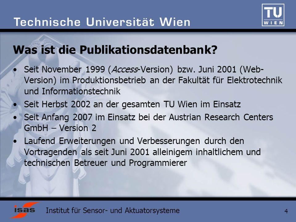 Institut für Sensor- und Aktuatorsysteme 4 Was ist die Publikationsdatenbank.