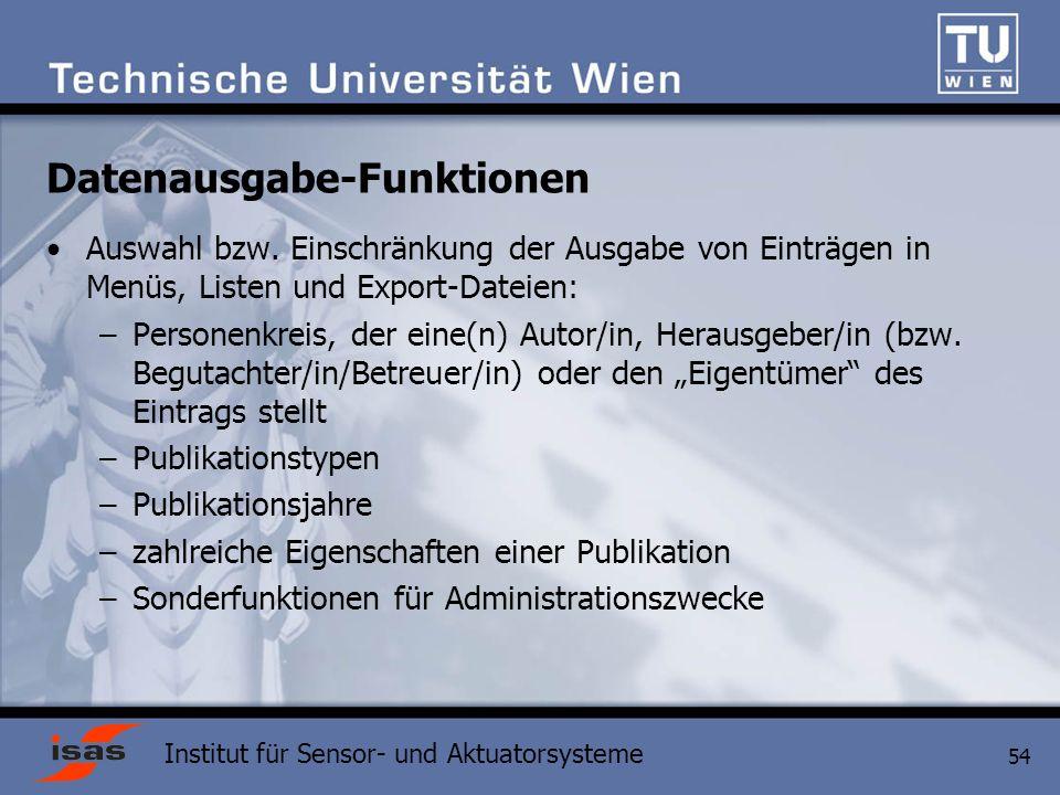 Institut für Sensor- und Aktuatorsysteme 54 Datenausgabe-Funktionen Auswahl bzw.