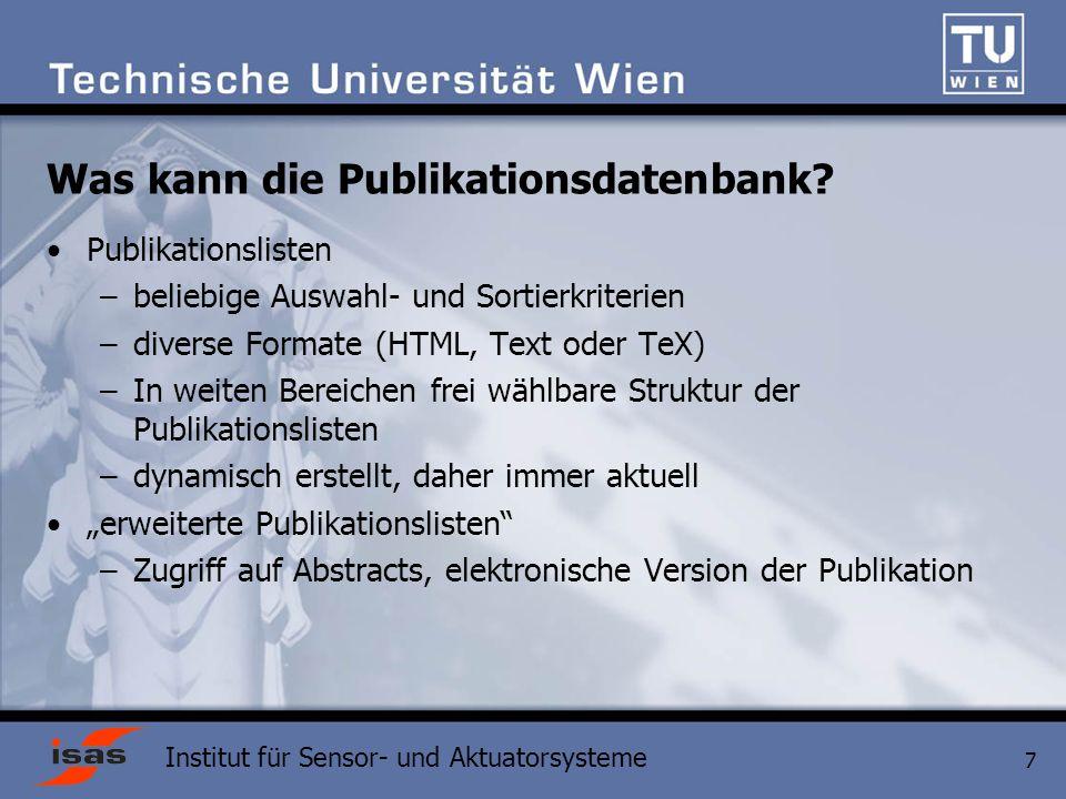 Institut für Sensor- und Aktuatorsysteme 7 Was kann die Publikationsdatenbank.