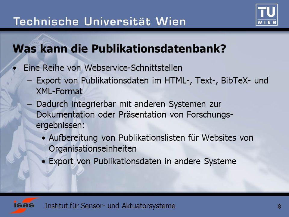Institut für Sensor- und Aktuatorsysteme 8 Was kann die Publikationsdatenbank.