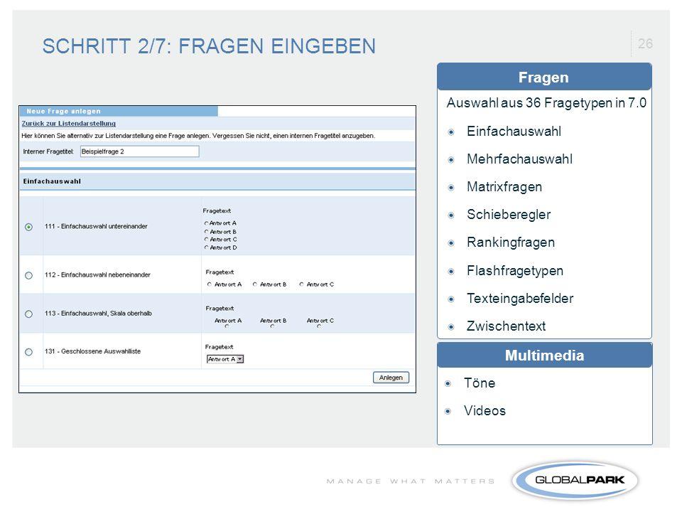 26 Auswahl aus 36 Fragetypen in 7.0 Einfachauswahl Mehrfachauswahl Matrixfragen Schieberegler Rankingfragen Flashfragetypen Texteingabefelder Zwischen