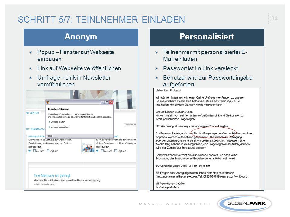 34 Teilnehmer mit personalisierter E- Mail einladen Passwort ist im Link versteckt Benutzer wird zur Passworteingabe aufgefordert PersonalisiertAnonym