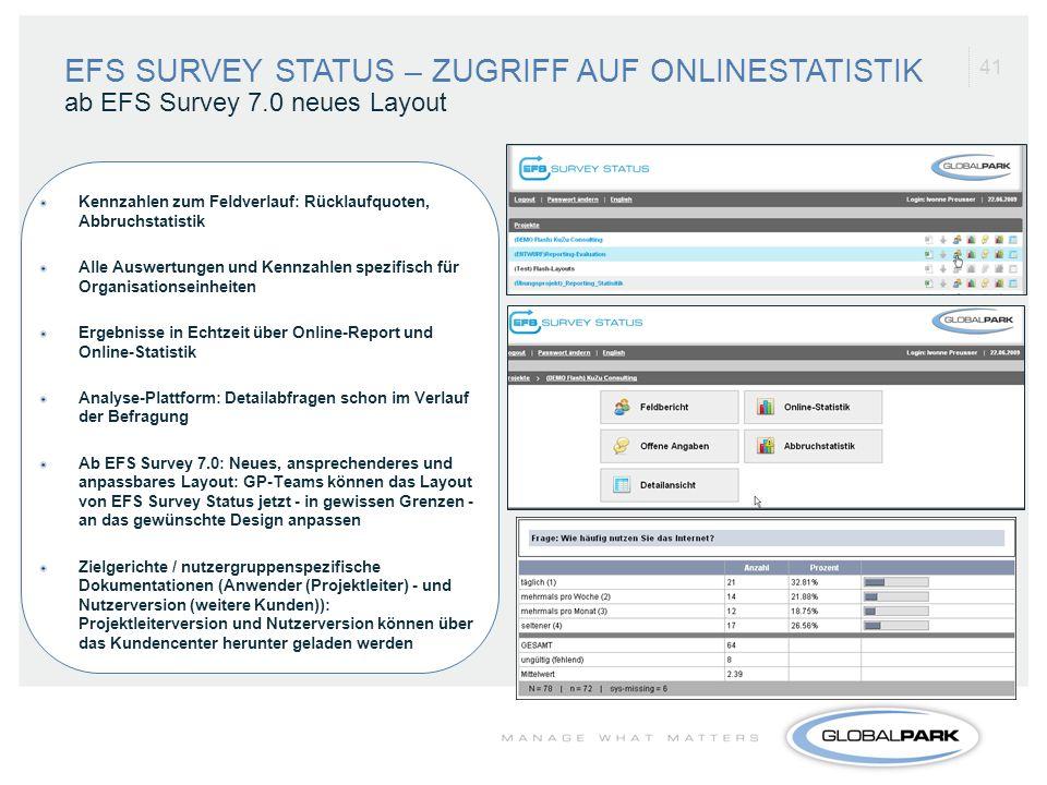 41 Kennzahlen zum Feldverlauf: Rücklaufquoten, Abbruchstatistik Alle Auswertungen und Kennzahlen spezifisch für Organisationseinheiten Ergebnisse in E