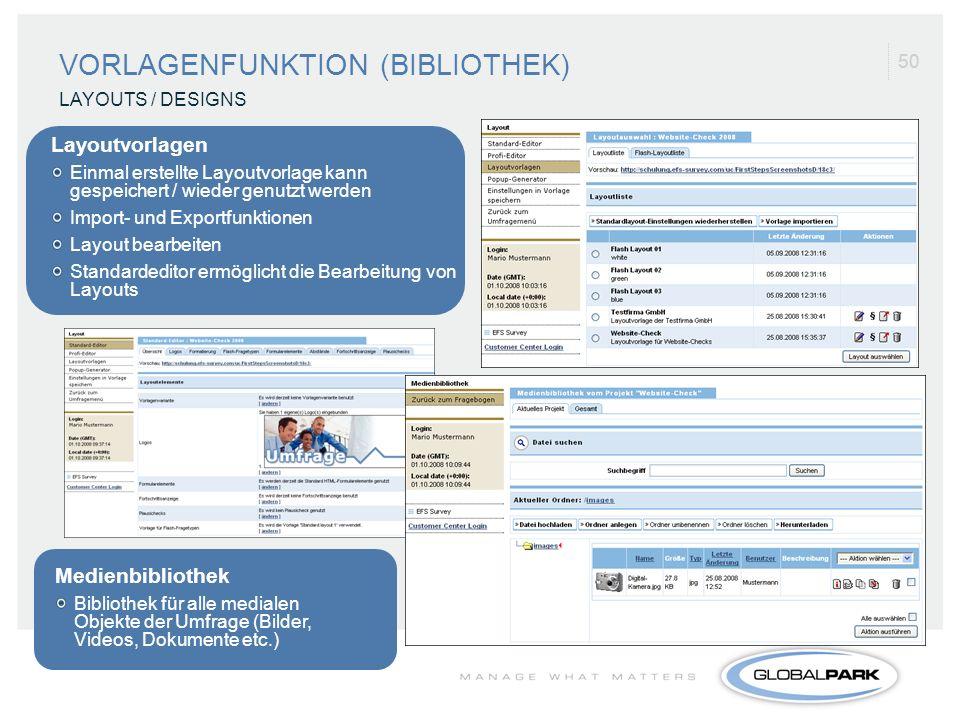 50 VORLAGENFUNKTION (BIBLIOTHEK) LAYOUTS / DESIGNS Layoutvorlagen Einmal erstellte Layoutvorlage kann gespeichert / wieder genutzt werden Import- und
