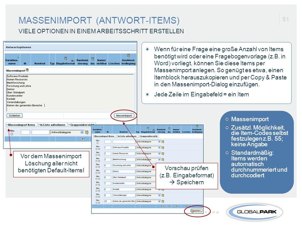 51 MASSENIMPORT (ANTWORT-ITEMS) VIELE OPTIONEN IN EINEM ARBEITSSCHRITT ERSTELLEN Massenimport Zusätzl. Möglichkeit, die Item-Codes selbst festzulegen