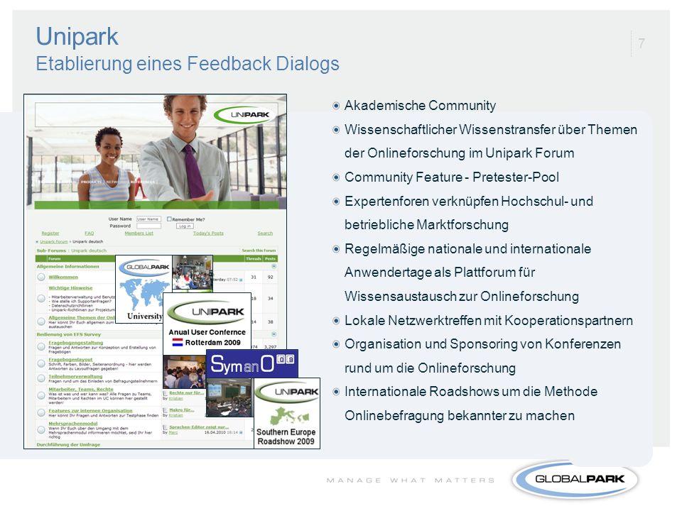 8 Unipark-Programm Benefits Nutzung von EFS Survey mit allen features Beinhaltet die Nutzung EFS Conjoint Extension Unipark Server sichern hohe Performanz Hohe Standards bei Datenschutz Exklusiver Erst-Zugriff auf Globalpark Innovationen (z.B.