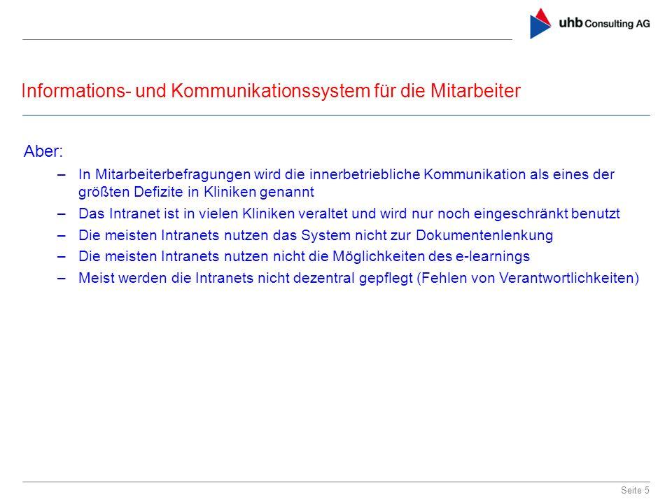 Informations- und Kommunikationssystem für die Mitarbeiter Seite 5 Aber: –In Mitarbeiterbefragungen wird die innerbetriebliche Kommunikation als eines
