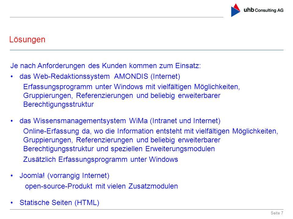 Lösungen Seite 7 Je nach Anforderungen des Kunden kommen zum Einsatz: das Web-Redaktionssystem AMONDIS (Internet) Erfassungsprogramm unter Windows mit