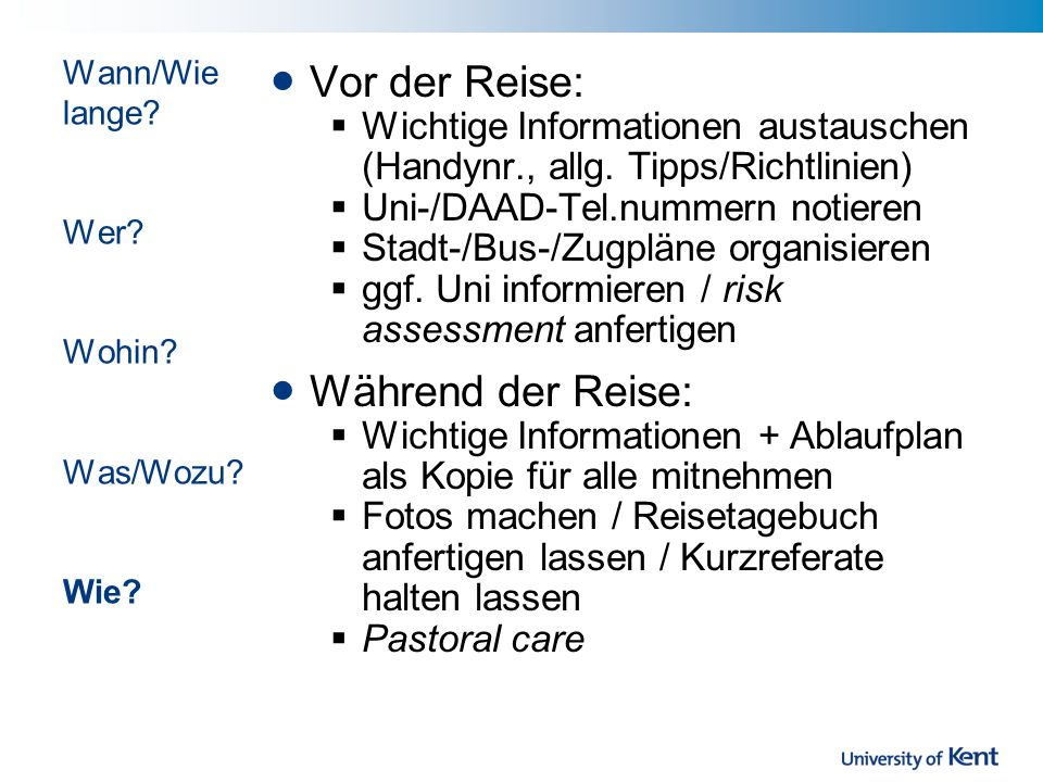 Vor der Reise: Wichtige Informationen austauschen (Handynr., allg. Tipps/Richtlinien) Uni-/DAAD-Tel.nummern notieren Stadt-/Bus-/Zugpläne organisieren