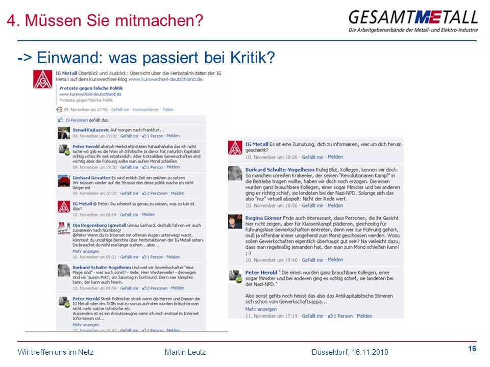 Wir treffen uns im NetzMartin Leutz Düsseldorf, 16.11.2010 16 -> Einwand: was passiert bei Kritik? 4. Müssen Sie mitmachen?