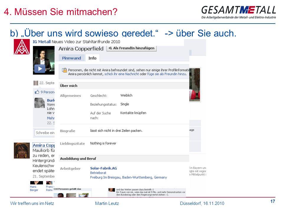 Wir treffen uns im NetzMartin Leutz Düsseldorf, 16.11.2010 17 b) Über uns wird sowieso geredet. -> über Sie auch. 4. Müssen Sie mitmachen?