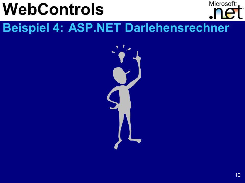 12 WebControls Beispiel 4: ASP.NET Darlehensrechner