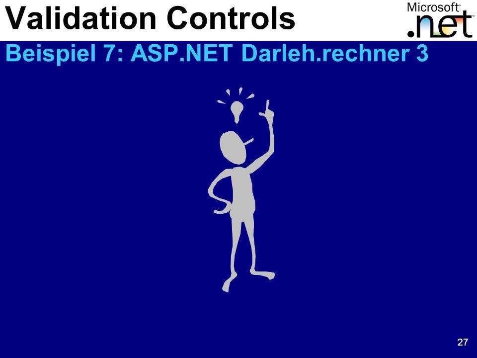 27 Validation Controls Beispiel 7: ASP.NET Darleh.rechner 3