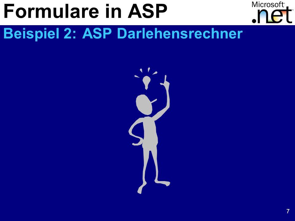 7 Formulare in ASP Beispiel 2: ASP Darlehensrechner