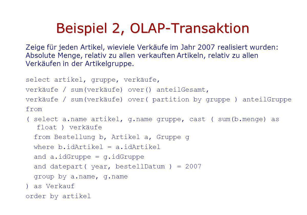 Beispiel 2, OLAP-Transaktion Zeige für jeden Artikel, wieviele Verkäufe im Jahr 2007 realisiert wurden: Absolute Menge, relativ zu allen verkauften Ar