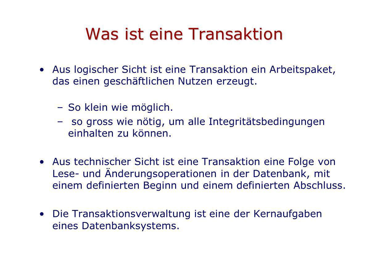 Behebung von Transaktionsfehlern Bei einem Transaktionsfehler (Rollback) werden aus den rückwärts verketteten Transaktionseinträgen im Logfile die alten Daten (Before Images) in den Cache übertragen.