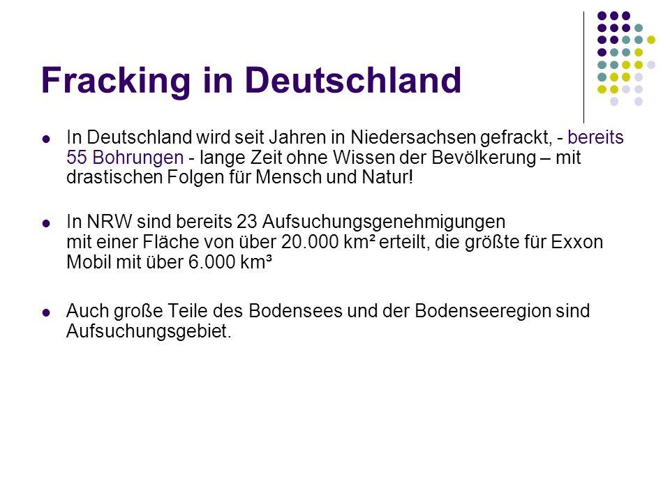 Fracking in Deutschland In Deutschland wird seit Jahren in Niedersachsen gefrackt, - bereits 55 Bohrungen - lange Zeit ohne Wissen der Bevölkerung – mit drastischen Folgen für Mensch und Natur.