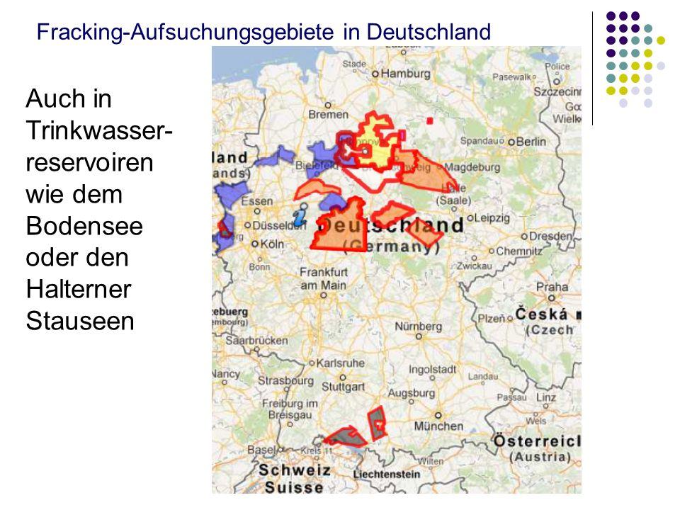 Fracking-Aufsuchungsgebiete in Deutschland Auch in Trinkwasser- reservoiren wie dem Bodensee oder den Halterner Stauseen
