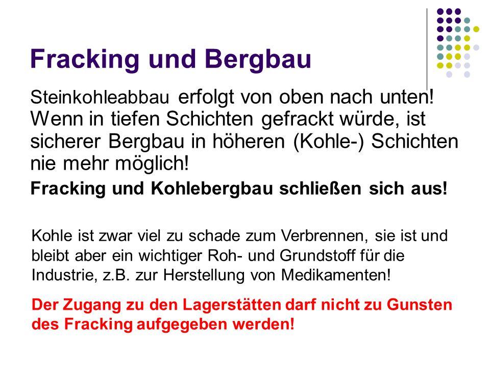 Fracking und Bergbau Steinkohleabbau erfolgt von oben nach unten.