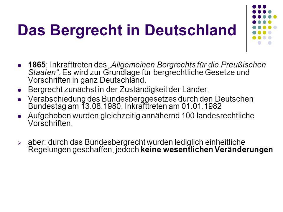 Das Bergrecht in Deutschland 1865: Inkrafttreten des Allgemeinen Bergrechts für die Preußischen Staaten.