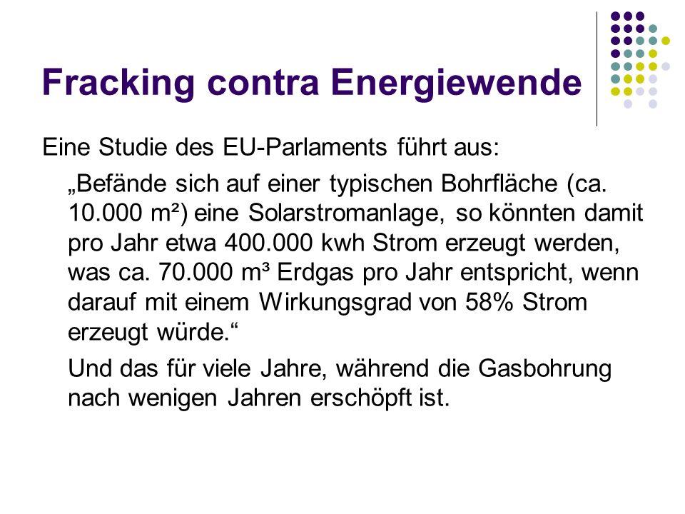 Fracking contra Energiewende Eine Studie des EU-Parlaments führt aus: Befände sich auf einer typischen Bohrfläche (ca.
