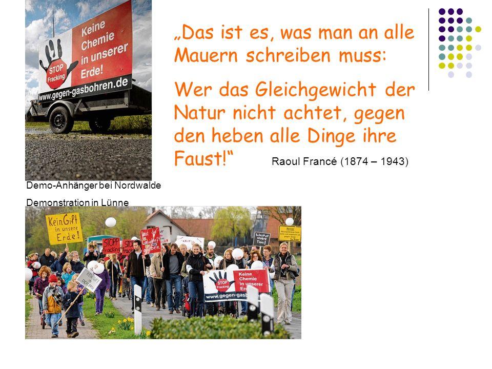 Demo-Anhänger bei Nordwalde Demonstration in Lünne Das ist es, was man an alle Mauern schreiben muss: Wer das Gleichgewicht der Natur nicht achtet, gegen den heben alle Dinge ihre Faust.