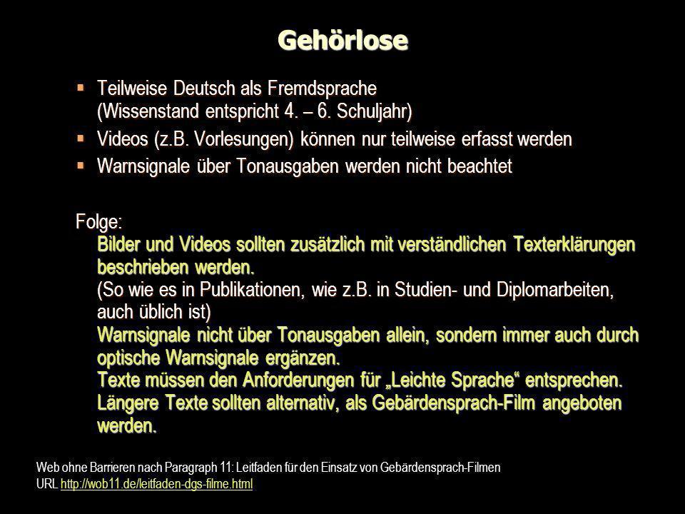 Gehörlose Teilweise Deutsch als Fremdsprache (Wissenstand entspricht 4. – 6. Schuljahr) Teilweise Deutsch als Fremdsprache (Wissenstand entspricht 4.