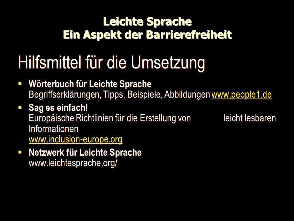 Leichte Sprache Ein Aspekt der Barrierefreiheit Hilfsmittel für die Umsetzung Wörterbuch für Leichte Sprache Begriffserklärungen, Tipps, Beispiele, Ab