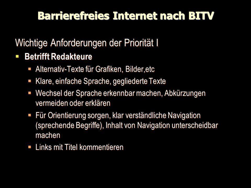 Barrierefreies Internet nach BITV Wichtige Anforderungen der Priorität I Betrifft Redakteure Betrifft Redakteure Alternativ-Texte für Grafiken, Bilder